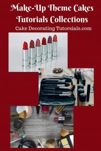 A collection of make-up cake tutorials. How to make make up cake