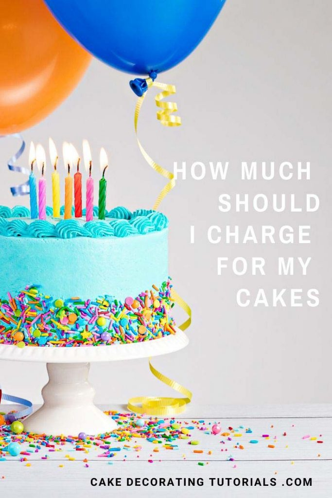 How much should I charge for my cakes